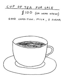 David Shrigley, learn't about him at uni then went to his exhibition, love his work.