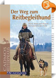 Der Weg zum Reitbegleithund    ::  Für jeden Reiter, der zugleich auch einen Hund besitzt, ist der harmonische Ausritt mit seinen beiden Vierbeinern ein großer Traum. Doch das konfliktfreie Miteinander von drei so unterschiedlichen Lebewesen ist keine Selbstverständlichkeit, sondern will gemeinsam erlernt werden, damit der Ausritt nicht für alle Beteiligten zu einem stressigen Erlebnis und außerdem gefährlich wird. Dieses Buch zeigt auf, wie der eigene Hund zum verlässlichen Reitbeglei...