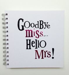 GOODBYE MISS... HELLO MRS SCRAP BOOK - Sure it's not a necessity for a hen party but it sure is a lovely keepsake and something that we think really makes the difference when it comes to a hen do. W