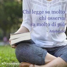 """""""Chi legge sa molto, chi osserva sa molto di più"""" - Aristotele @Thinkstock"""