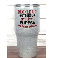 Buckle up buttercup You Just Flipped My Crazy Switch | Tumbler | Black and Red Glitter Tumbler | Glitter dipped Yeti | Yeti Tumbler | Glitter Tumbler | 20 30 40 oz Tumbler | Custom Tumble Silver Tumbler All customization is free of charge when purchasing a tumbler from Southern