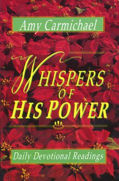 Whispers of His Power by Amy Carmichael