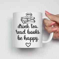 Mug for Book Lovers Drink Tea Read Books Be by EnchantedPrints Funny Coffee Mugs, Funny Mugs, Coffee Drinks, Coffee Cups, Cozy Coffee, Coffee Quotes, Coffee Shop, Coffee Lover Gifts, Book Lovers Gifts