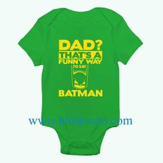 Dad Funny Way Batman Ladies Awesome Funny Baby Onesie Boy or Girl, Available Sizes Newborn to 24 Months