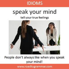 Idiom: Speak your mind Slang English, Learn English Grammar, English Idioms, English Language Learning, English Phrases, Learn English Words, English Writing, English Lessons, Interesting English Words