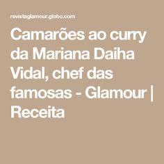 Camarões ao curry da Mariana Daiha Vidal, chef das famosas - Glamour | Receita