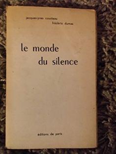 Le monde du silence de DUMAS Frédéric COUSTEAU Jacques-Yves http://www.amazon.es/dp/B0000DL734/ref=cm_sw_r_pi_dp_DloJub0PRXQD0