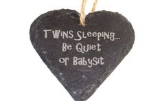 Heart Hanging Shh Twins Sleeping be quiet or babysit Triplets, Twins, Twin Quotes, Toddler Stuff, Wooden Plaques, Babysitting, Real Women, Baby Ideas, Slate