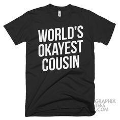 Fabulous  tee World's Okayest Cousin  Shirt