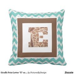 "Trendy pillow to show your ""wild side""! Giraffe print filled LETTER E, framed in milk chocolate, on a mint & white chevron pillow."