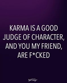 Funny Quotes For Women Karma Revenge 48 Ideas Funny Karma Quotes, Karma Quotes Truths, Bitch Quotes, Funny Quotes For Teens, Badass Quotes, Funny Quotes About Life, Quotes About Moving On, Happy Quotes, Wisdom Quotes