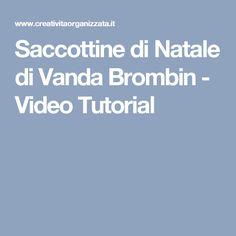 Saccottine di Natale di Vanda Brombin - Video Tutorial