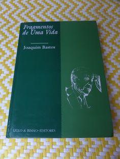 Arca dos Livros: FRAGMENTOS DE UMA VIDA