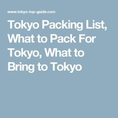 Tokyo Packing List, What to Pack For Tokyo, What to Bring to Tokyo