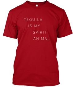 Tequila Is My Spirit Animal Funny Shirt Deep Red T-Shirt Front