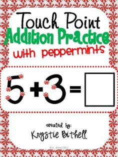Touch Point Addition Practice with a Holiday Touch.  Cute Peppermint touch-points!  Problems are extra large so students can count the touch points independently!