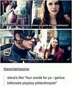 """""""Ultron can't tell the difference between saving the world and destroying it. Where do you think he gets that?"""" Steve's like 'Four words for ya- genius billionaire playboy philanthropist'"""