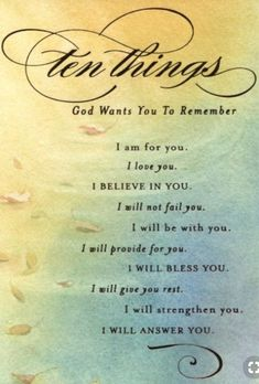 10 things God wants you to remember.Need to write these down and remember that things happen in HIS time and not in mine. Bible Verses Quotes, Faith Quotes, Scriptures, Religious Quotes, Spiritual Quotes, Christian Life, Christian Quotes, Christian Prayers, Gods Promises