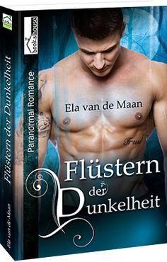 """""""Flüstern der Dunkelheit - Into the dusk 7"""" von Ela van de Maan ab Oktober 2016 im bookshouse Verlag.  www.buecher.bookshouse.de/buecher/Fluestern_der_Dunkelheit___Into_the_dusk_7/"""