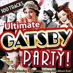 Ultimate Gatsby Party - The 100 Best Roaring 1920s Swing