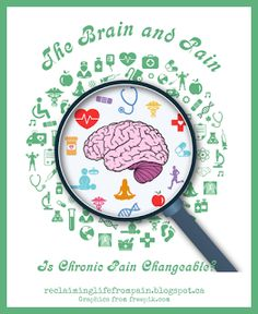 The Brain and Pain: Is Chronic Pain Changeable? #ChronicFridayLinkup http://reclaiminglifefrompain.blogspot.ca/2016/05/the-brain-and-pain-is-chronic-pain.html