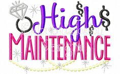 High Maintenence 5x7 Machine Embroidery by HoopMamaEmbroidery