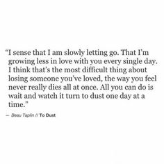 Sad Love Quotes : QUOTATION – Image : Quotes Of the day – Life Quote I think I am slowly letting you go. and this is what I was terrified of. I never wanted to stop loving you, but ever so slowly, it's fading. Sharing is Caring Now Quotes, Sad Love Quotes, Quotes To Live By, Life Quotes, You Are Pathetic Quotes, Fall Out Of Love Quotes, Love Ending Quotes, Dont Need A Man Quotes, Ending Relationship Quotes