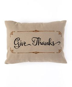 Loving this 'Give Thanks' Pillow Cover on #zulily! #zulilyfinds