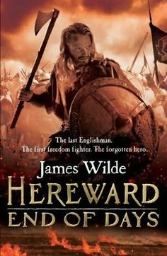 Hereward - End of Days by James Wilde 04/07/2013