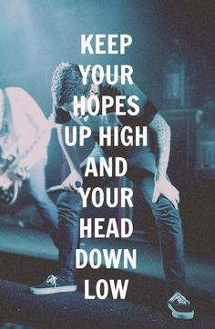 A Day To Remember. My favorite lyrics of theirs.