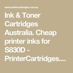 Ink & Toner Cartridges Australia. Cheap printer inks for S830D - PrinterCartridges.com.au