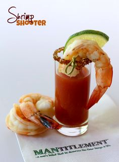 Perfectly roasted shrimp on top of my special bloody mary shooter. It's an appetizer and a shot all in one! www.mantitlement.com