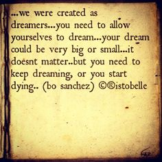 Dreamers are we...