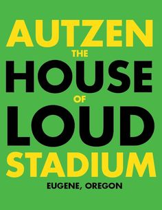 Autzen Stadium - The HOUSE OF LOUD - Home of the Oregon Ducks!