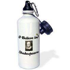 3dRose I Believe In Shakespeare, Sports Water Bottle, 21oz