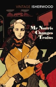 Mr Norris Changes Trains (Christopher Isherwood, 1935) Design by Vania Zouravliov for Vintage Classics UK