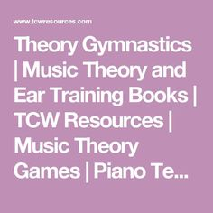 Theory Gymnastics   Music Theory and Ear Training Books   TCW Resources   Music Theory Games   Piano Teaching Supplies & Materials