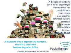 Olá, veja o post de hoje. Curta e compartilhe, Obrigada e bom fim de semana! A Assessora Virtual organiza seu escritório, sua vida profissional e concilia sua vida pessoal.ACESSEhttp://www.paulasecretariadoremoto.com/