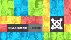 Can't make it to a Joomla User Group meeting? Can't make it to a Joomla Day? Joomla! Community G+ Hangout is just for you. Every month a new event. come join us.