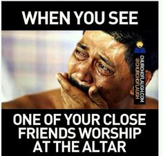 Close friend worship...lol