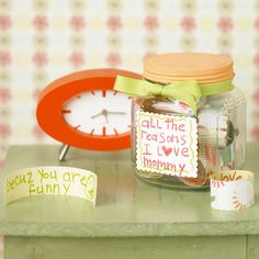 Message in a Jar Gift - It would be fun to have the kids write messages for Mom/Grandma for Mother's Day and give her the jar as a gift. Cute!