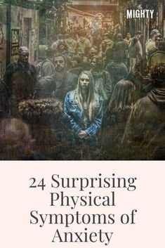 24 Surprising Physical Symptoms of Anxiety #anxiety #symptoms #anxietysymptoms #mentalhealth