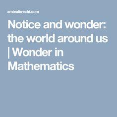 Notice and wonder: the world around us | Wonder in Mathematics