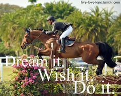 Horses allow you to do things you never thought you could do.