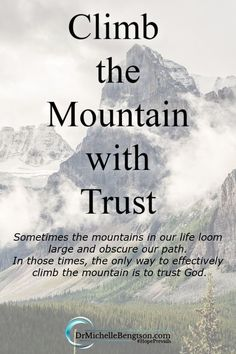 Have you ever been in the valley, looking up at the enormity of the mountain, yet feeling ill-equipped for the trek? When a mountain obscures our path, trusting God is the first step toward throwing that mountain into the sea. #trustGod  #faith Overcoming Depression, Overcoming Anxiety, Depression Quotes, Anxiety Causes, Anxiety Remedies, Bible Verses About Fear, Bible Verse Background, Monday Blessings, Stages Of Grief