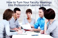 How to Turn Your Faculty Meetings Into Professional Learning Events >> Eye On Education
