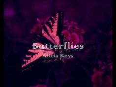 Alicia Keys - Butterflies (lyrics) Such a beautiful song.