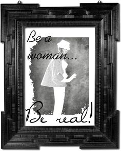"""""""Be a woman...be real!"""" by adrewz on Polyvore"""