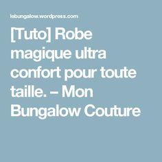 [Tuto] Robe magique ultra confort pour toute taille. – Mon Bungalow Couture