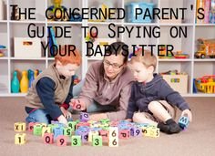Parent's Guide to Spying on Your Babysitter #parenting